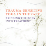 Trauma-sensitive yoga in therapy book cover
